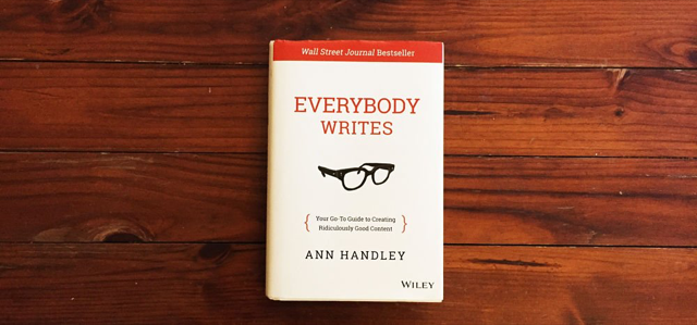 Everybody Writes - A Book By Ann Handley On Display.