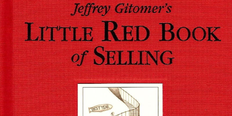 Little Red Book of Selling - By Jeffrey Gitomer For New Business Starters.